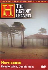 History Channel: Hurricanes - Deadly Wind, Deadly