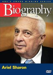 A&E Biography: Ariel Sharon