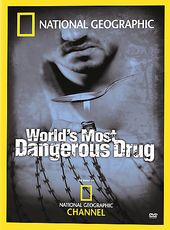National Geographic - World's Most Dangerous Drug