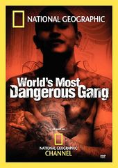 National Geographic - World's Most Dangerous Gang