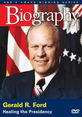 A&E Biography: Gerald R. Ford: Healing the