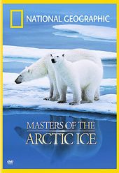 National Geographic - Masters of the Arctic Ice