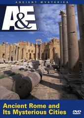 A&E: Ancient Mysteries - Ancient Rome and Its