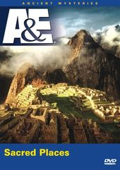 A&E: Ancient Mysteries: Sacred Places