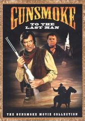 Gunsmoke - Movie Collection: To the Last Man