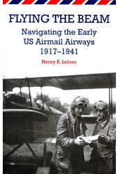 Flying the Beam: Navigating the Early US Airmail