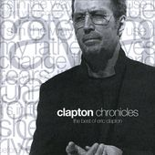 Clapton Chronicles: The Best of Eric Clapton [WEA