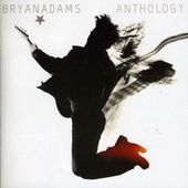 Bryan Adams, Anthology [Import]