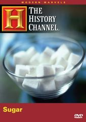 History Channel: Modern Marvels - Sugar