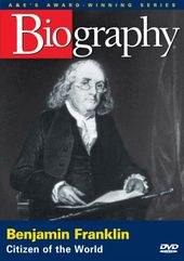 A&E Biography: Benjamin Franklin: Citizen of the