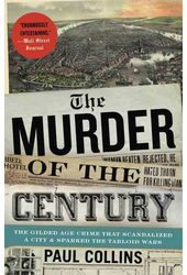 The Murder of the Century: The Gilded Age Crime