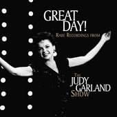 Great Day! Rare Recordings from The Judy Garland