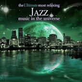 The Ultimate Most Relaxing Jazz Music in the