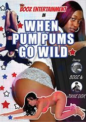 Booz Entertainment: When Pum Pums Go Wild