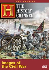 History Channel: Civil War - Images of the Civil