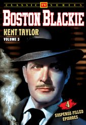 Boston Blackie - Volume 3: 4-Episode Collection -