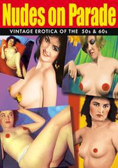 Nudes on Parade: Vintage Erotica of the 50s & 60s