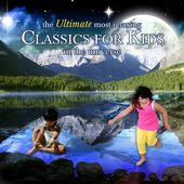 The Ultimate Most Relaxing Classics For Kids In