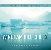 Windham Hill Chill, Volume 2 (2-CD)