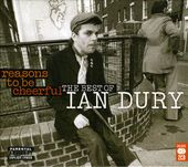 Reasons to Be Cheerful: The Very Best of Ian Dury