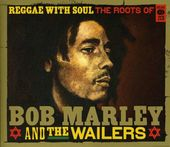 Reggae with Soul: Roots of Bob Marley & the