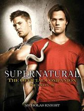 Supernatural - The Official Companion Season 6