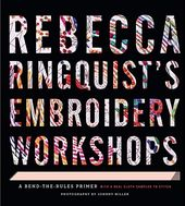 Rebecca Ringquist's Embroidery Workshops: A