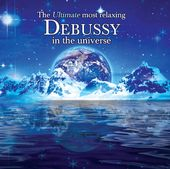 The Ultimate Most Relaxing Debussy In The
