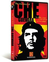 History Channel: The True Story of Che Guevara
