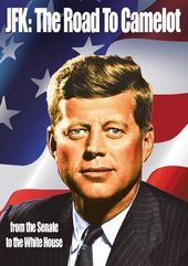 JFK: The Road to Camelot