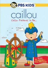 Caillou: Caillou Pretends to Be ...