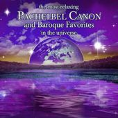 The Most Relaxing Pachelbel Canon And Other