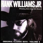 Whiskey Bent & Hellbound: Original Classic Hits,