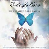 Butterfly Kisses: Celebrating God and Family
