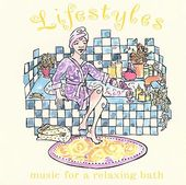 Lifestyles - Music For A Relaxing Bath