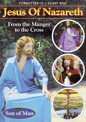 Jesus of Nazareth (1912) / Son of Man (1914) -