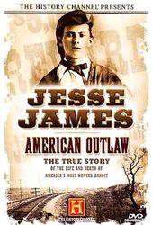 History Channel: Jesse James - American Outlaw