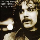 The Very Best of Tom Rush: No Regrets