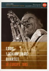 "Eddie ""Lockjaw"" Davis Quartet: In Europe 1985"