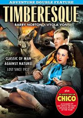 Timberesque (1935) / Adventures of Chico (1938)