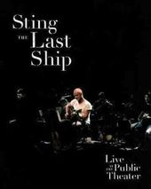 Sting - The Last Ship: Live at the Public Theater