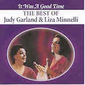 It Was a Good Time: The Best of Judy Garland &