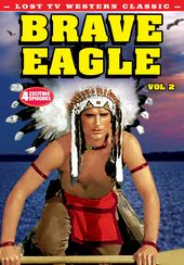 Lost TV Western Classics: Brave Eagle - Volume 2