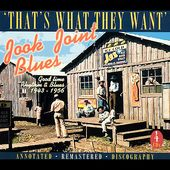'That's What They Want' Jook Joint Blues: Good