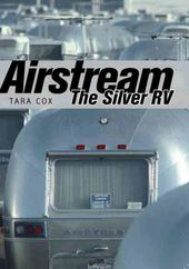 Airstream: The Silver RV