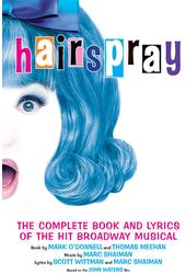 Hairspray: The Complete Book and Lyrics of the