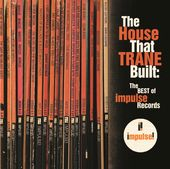The House That Trane Built: The Best Of Impulse