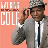 The Extraordinary Nat King Cole [Deluxe Edition]