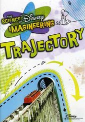 The Science of Disney Imagineering: Trajectory