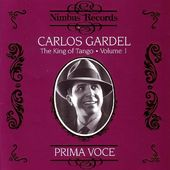 Carlos Gardel - King Of Tango, Volume 1